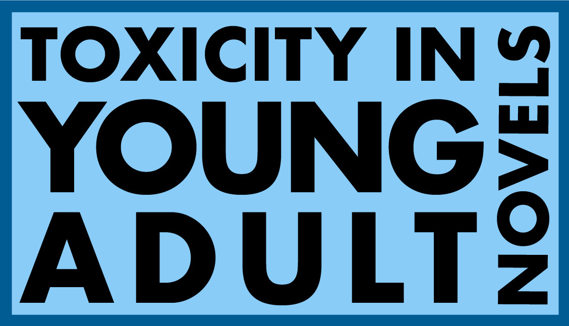 Toxicity in Young Adult Novels