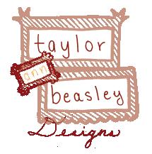 Taylor Ann Beasley Designs