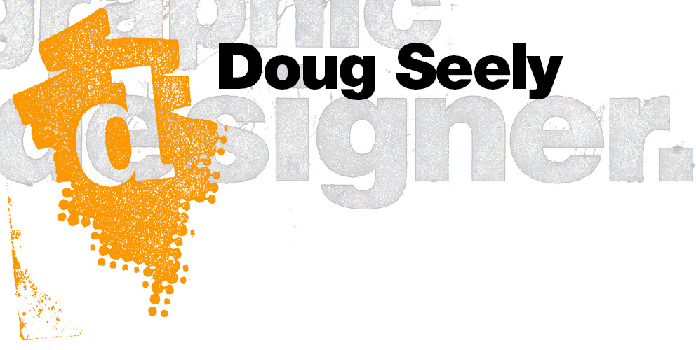 Doug Seely: Creative Director and Graphic Designer